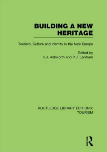 Building A New Heritage - Routledge Library Editions: Tourism (Hardback)