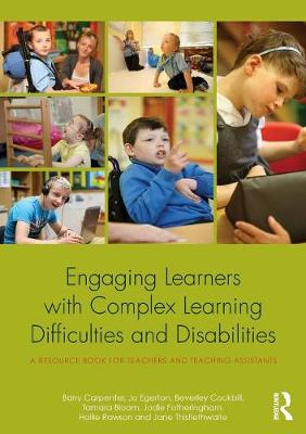 Engaging Learners with Complex Learning Difficulties and Disabilities: A resource book for teachers and teaching assistants (Paperback)