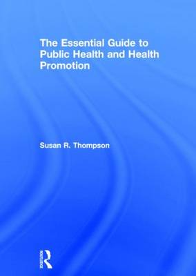 The Essential Guide to Public Health and Health Promotion (Hardback)