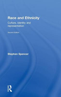 Race and Ethnicity: Culture, Identity and Representation (Hardback)