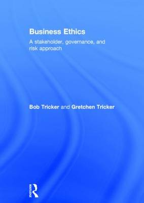 Business Ethics: A stakeholder, governance and risk approach (Hardback)