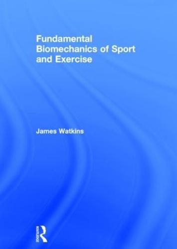 Fundamental Biomechanics of Sport and Exercise (Hardback)