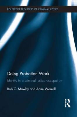 Doing Probation Work: Identity in a Criminal Justice Occupation - Routledge Frontiers of Criminal Justice (Paperback)