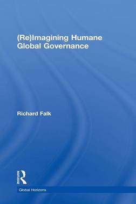 (Re)Imagining Humane Global Governance (Hardback)