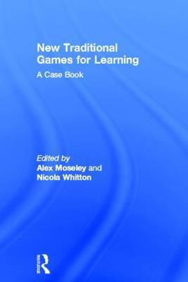 New Traditional Games for Learning: A Case Book (Hardback)