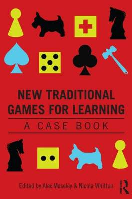 New Traditional Games for Learning: A Case Book (Paperback)
