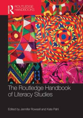 The Routledge Handbook of Literacy Studies - Routledge Handbooks in Applied Linguistics (Hardback)