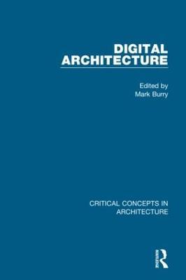 Digital Architecture - Critical Concepts in Architecture (Hardback)