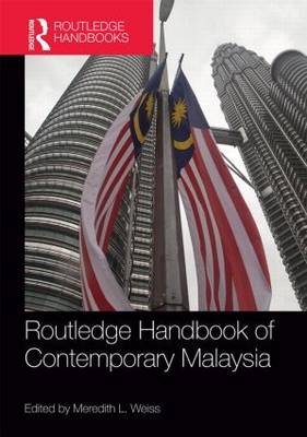 Routledge Handbook of Contemporary Malaysia (Hardback)