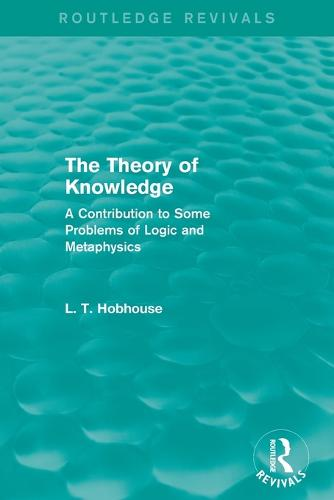 The Theory of Knowledge: A Contribution to Some Problems of Logic and Metaphysics - Routledge Revivals (Paperback)