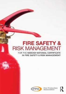 Fire Safety and Risk Management: for the NEBOSH National Certificate in Fire Safety and Risk Management (Paperback)