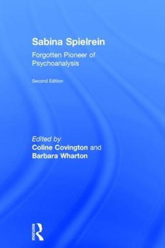 Sabina Spielrein:: Forgotten Pioneer of Psychoanalysis, Revised Edition (Hardback)