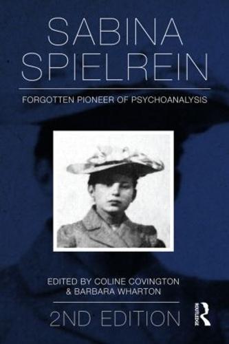 Sabina Spielrein:: Forgotten Pioneer of Psychoanalysis, Revised Edition (Paperback)