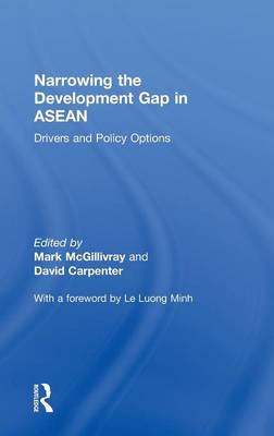 Narrowing the Development Gap in ASEAN: Drivers and Policy Options (Hardback)