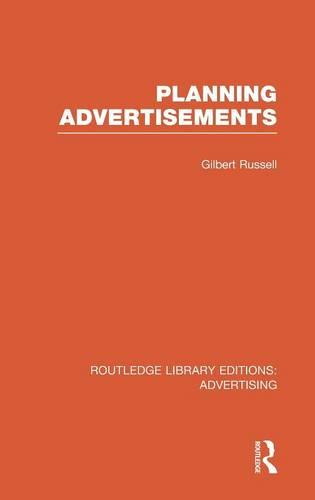 Planning Advertisements - Routledge Library Editions: Advertising (Hardback)