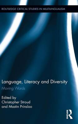 Language, Literacy and Diversity: Moving Words - Routledge Critical Studies in Multilingualism (Hardback)