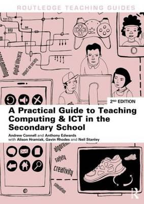 A Practical Guide to Teaching Computing and ICT in the Secondary School - Routledge Teaching Guides (Paperback)