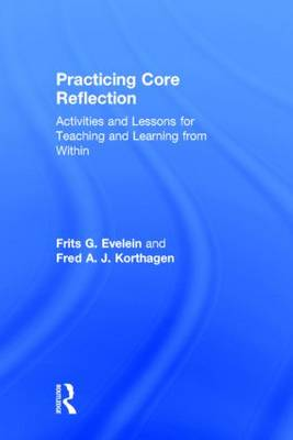 Practicing Core Reflection: Activities and Lessons for Teaching and Learning from Within (Hardback)