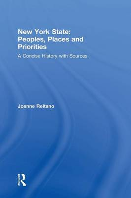 New York State: Peoples, Places, and Priorities: A Concise History with Sources (Hardback)