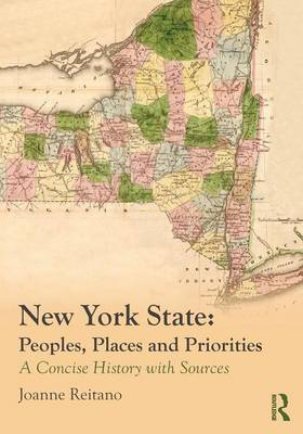 New York State: Peoples, Places, and Priorities: A Concise History with Sources (Paperback)