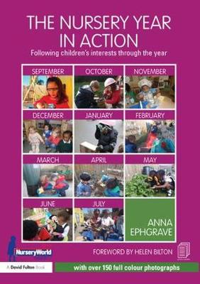 The Nursery Year in Action: Following children's interests through the year (Paperback)