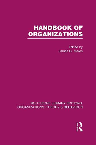 Handbook of Organizations - Routledge Library Editions: Organizations (Hardback)