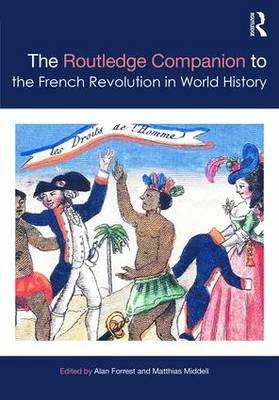 The Routledge Companion to the French Revolution in World History - Routledge Companions (Hardback)