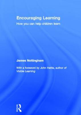 Encouraging Learning: How you can help children learn (Hardback)