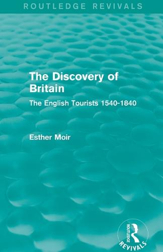 The Discovery of Britain: The English Tourists 1540-1840 (Paperback)