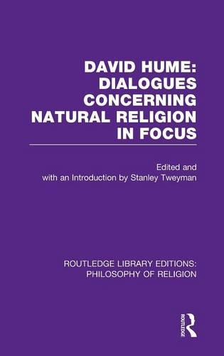 David Hume: Dialogues Concerning Natural Religion In Focus - Routledge Library Editions: Philosophy of Religion (Hardback)
