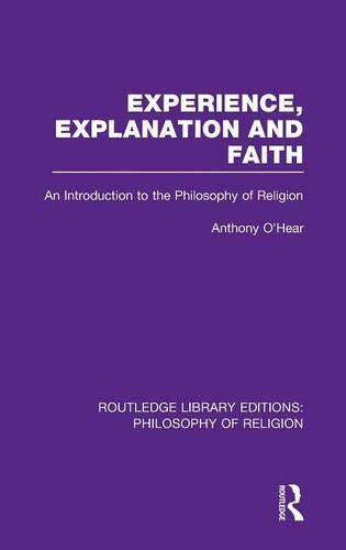 Experience, Explanation and Faith: An Introduction to the Philosophy of Religion - Routledge Library Editions: Philosophy of Religion (Hardback)