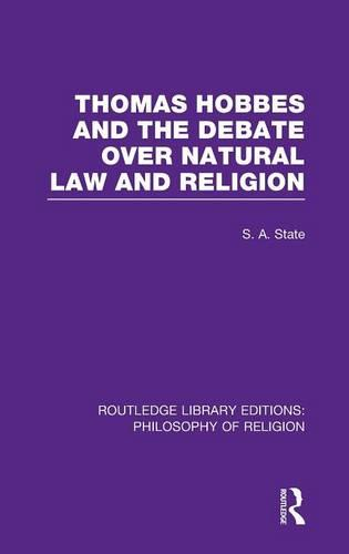 Thomas Hobbes and the Debate over Natural Law and Religion - Routledge Library Editions: Philosophy of Religion (Hardback)