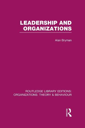 Leadership and Organizations - Routledge Library Editions: Organizations (Hardback)