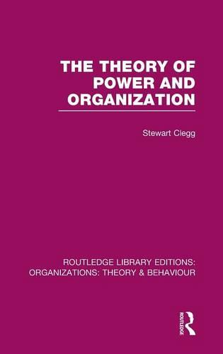 The Theory of Power and Organization - Routledge Library Editions: Organizations (Hardback)