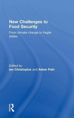 New Challenges to Food Security: From Climate Change to Fragile States (Hardback)