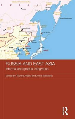 Russia and East Asia: Informal and Gradual Integration (Hardback)