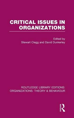Critical Issues in Organizations - Routledge Library Editions: Organizations (Hardback)