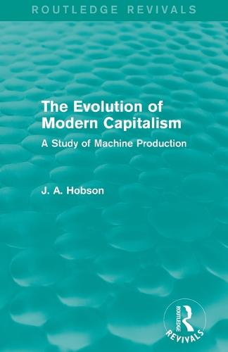The Evolution of Modern Capitalism: A Study of Machine Production (Paperback)