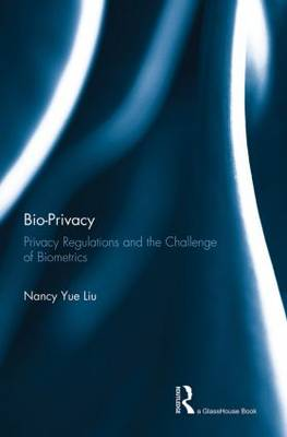 Bio-Privacy: Privacy Regulations and the Challenge of Biometrics (Paperback)
