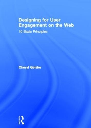 Designing for User Engagement on the Web: 10 Basic Principles (Hardback)