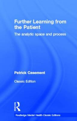 Further Learning from the Patient: The analytic space and process - Routledge Mental Health Classic Editions (Hardback)