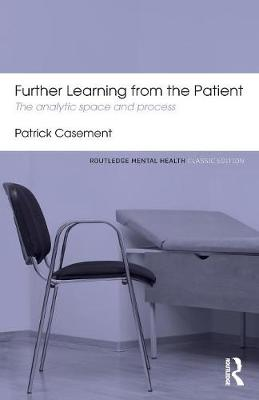 Further Learning from the Patient: The analytic space and process - Routledge Mental Health Classic Editions (Paperback)