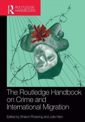 The Routledge Handbook on Crime and International Migration - Routledge International Handbooks (Hardback)