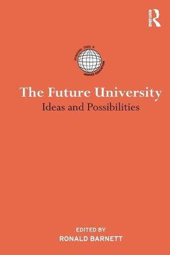 The Future University: Ideas and Possibilities - International Studies in Higher Education (Paperback)