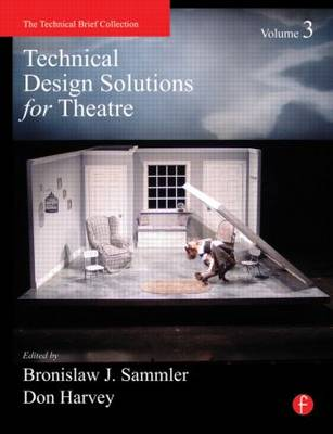 Technical Design Solutions for Theatre Volume 3 (Hardback)