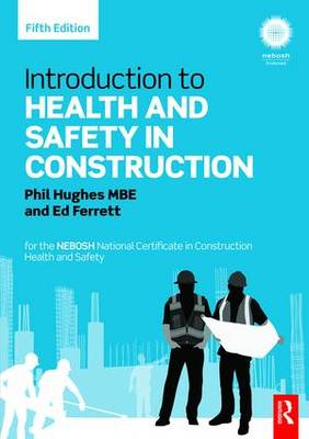 Introduction to Health and Safety in Construction: for the NEBOSH National Certificate in Construction Health and Safety (Paperback)