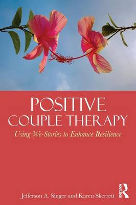 Positive Couple Therapy: Using We-Stories to Enhance Resilience (Paperback)