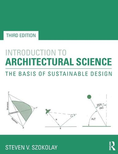 Introduction to Architectural Science: The Basis of Sustainable Design (Paperback)