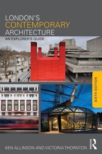 London's Contemporary Architecture: An Explorer's Guide (Paperback)
