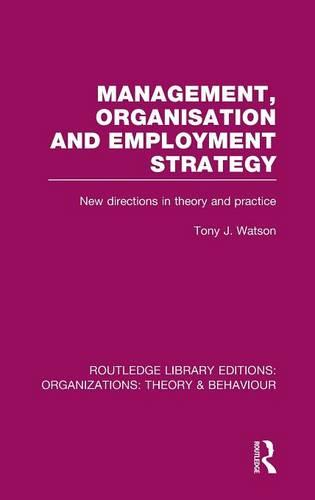 Management Organization and Employment Strategy: New Directions in Theory and Practice - Routledge Library Editions: Organizations (Hardback)